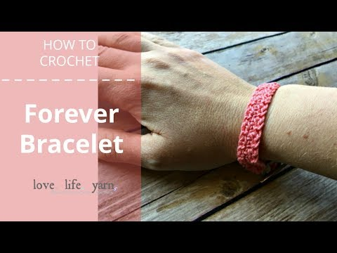 How to Crochet: Forever Bracelet