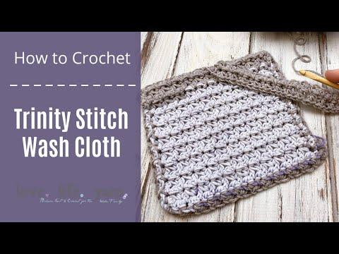 How to Crochet: Trinity Stitch Wash Cloth