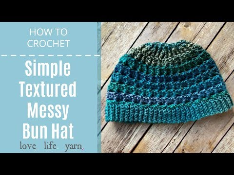 How to Crochet: Simple Textured Messy Bun Hat