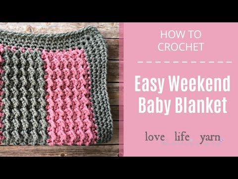 How to Crochet: Easy Weekend Baby Blanket
