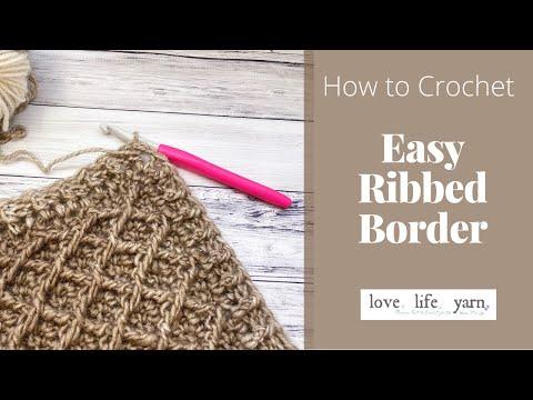 How to Crochet: Ribbed Border