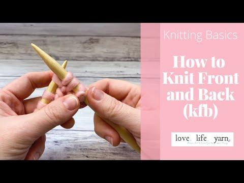 Knitting Basics: KFB (Knit front back)