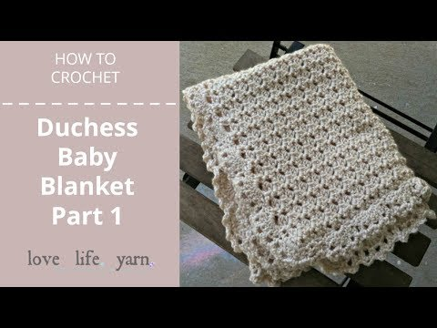 How to Crochet: Duchess Baby Blanket Part I