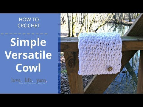 How to Crochet: Simple Versatile Cowl