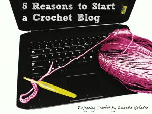 5-Reasons-to-Start-a-Crochet-Blog