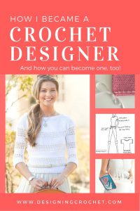 How I Became a Crochet Designer - and How You Can, Too! From Designing Crochet