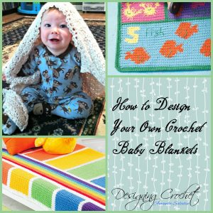 How to Design Your Own Crochet Baby Blankets