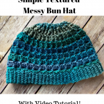 Learn to crochet the Simple Textured Messy Bun Hat with this free crochet pattern and video tutorial