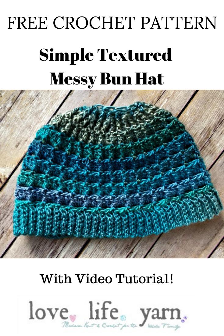 Simple Textured Messy Bun Hat Free Crochet Pattern Love Life Yarn
