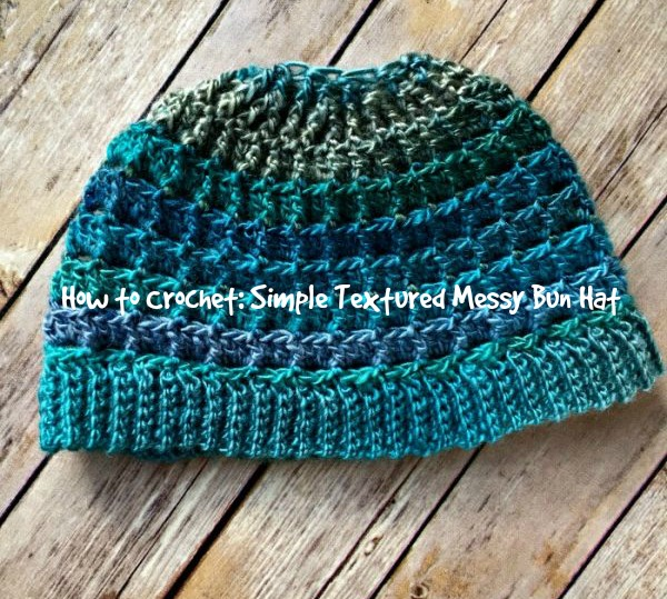 Free Video Tutorial - Simple Textured Messy Bun Hat