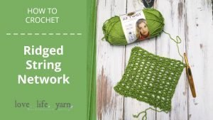 How to Crochet the Ridge String Network