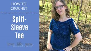 How to Crochet: Split Sleeve Tee
