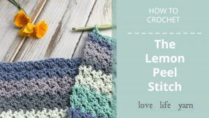 How to Crochet the Lemon Peel Stitch